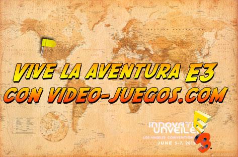 Vive la aventura E3 con Video-Juegos.com