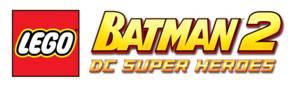 LEGO Batman 2: DC Super Heroes, ya disponible para llevar