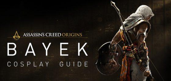 Transfórmate en Bayek con la guía de cosplay oficial de ASSASSIN'S CREED ORIGINS