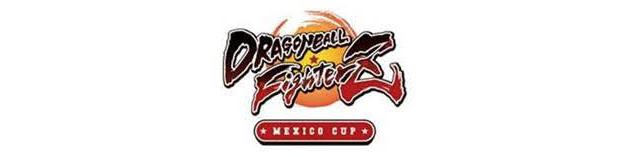 DRAGON BALL FighterZ Cup, en México